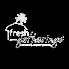 Fresh Gatherings